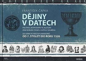 František Čapka – Dějiny v datech, Od 7. století do roku 1526