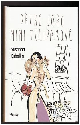 Susanna Kubelka – Druhé jaro Mimi Tulipanové
