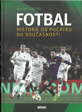 Milan Macho – Fotbal: historie od počátku do současnosti