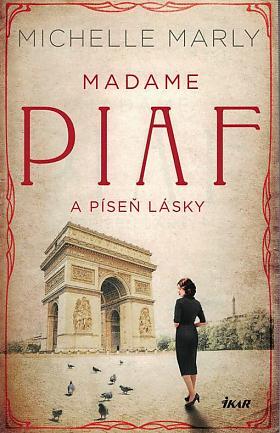 Michelle Marly – Madame Piaf a píseň lásky