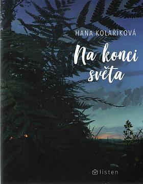 Hana Kolaříková – Na konci světa