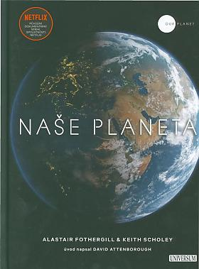 Alastair Fothergill, Keith Scholey, Fred Pearce – Naše planeta