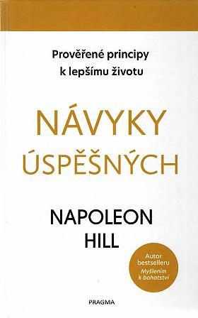 Napoleon Hill – Návyky úspěšných: prověřené principy k lepšímu životu