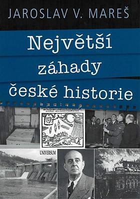 Jaroslav V. Mareš – Největší záhady české historie