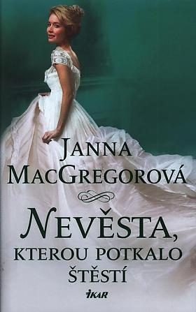 Janna MacGregor – Nevěsta, kterou potkalo štěstí