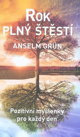 Anselm Grün – Rok plný štěstí