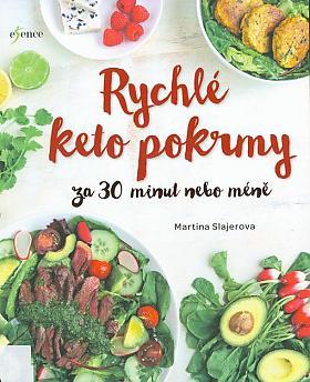 Martina Slajerova – Rychlé keto pokrmy za 30 minut nebo ještě míň