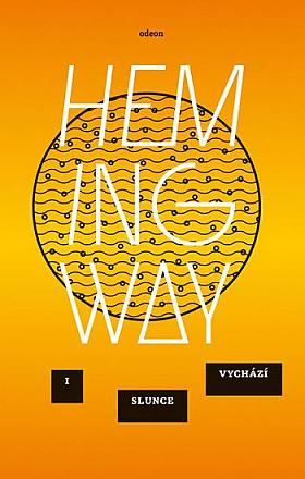 Ernest Hemingway – I slunce vychází