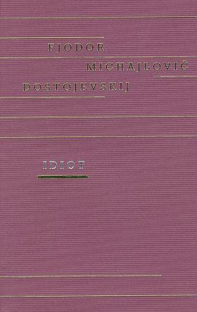 Fedor Michajlovič Dostojevskij – Idiot