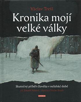 Václav Trešl – Kronika mojí velké války