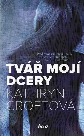 Kathryn Croft – Tvář mojí dcery