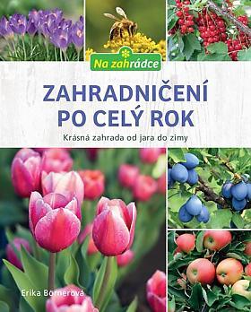 Erika Börner – Zahradničení po celý rok: krásná zahrada od jara do zimy