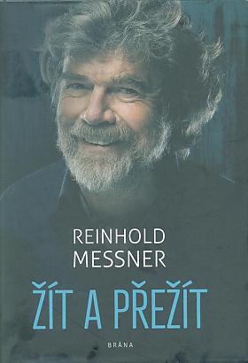 Reinhold Messner – Žít a přežít