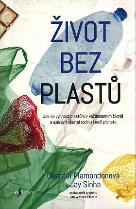 Chantal Plamondon, Jay Sinha – Život bez plastů