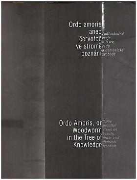 Ordo amoris aneb červotoč ve stromě poznání, Podivuhodné eseje o lásce, řádu a démonické svobodě - Ordo Amoris, or Woodworm in the Tree of Knowledge, Some peculiar view on beauty, order and demonic freedom
