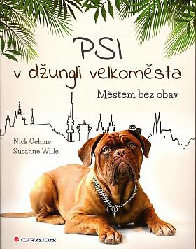 Nick Oehme, Susanne Wille – Psi v džungli velkoměsta