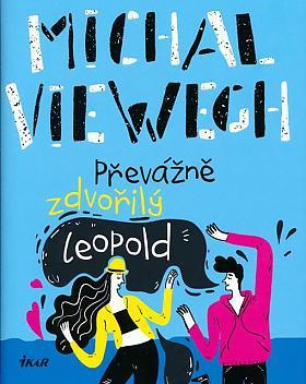 Michal Viewegh – Převážně zdvořilý Leopold