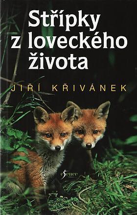 Jiří Křivánek – Střípky z loveckého života