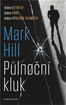 Mark Hill – Půlnoční kluk