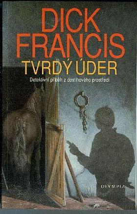 Dick Francis – Tvrdý úder