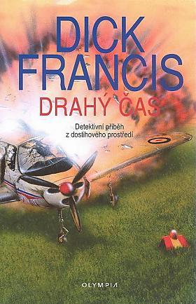 Dick Francis – Drahý čas: detektivní příběh z dostihového prostředí