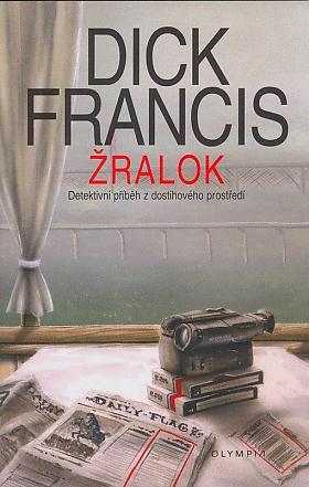 Dick Francis – Žralok: detektivní příběh z dostihového prostředí