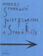 Andrej Stankovič – Josef Florian a Stará Říše