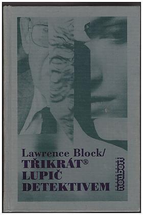 Lawrence Block – Třikrát lupič detektivem