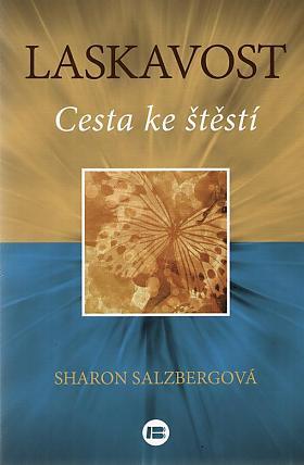 Sharon Salzberg – Laskavost, Cesta ke štěstí