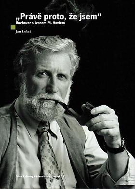Jan Lukeš, Ivan M. Havel – Právě proto, že jsem