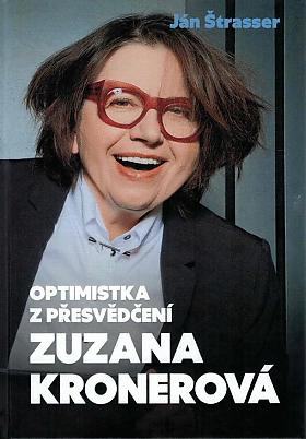 Ján Štrasser, Zuzana Kronerová – Zuzana Kronerová : optimistka z přesvědčení