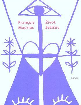 François Mauriac – Život Ježíšův