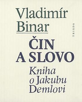 Vladimír Binar – Čin a slovo