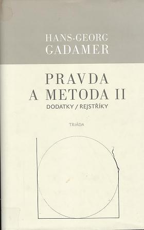 Hans-Georg Gadamer – Pravda a metoda II