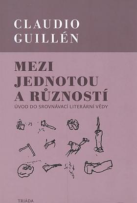 Claudio Guillén – Mezi jednotou a růzností