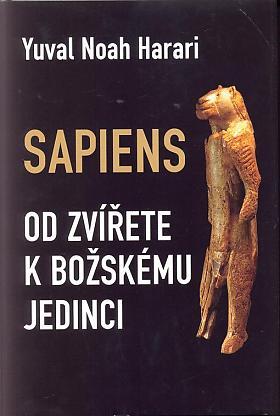 Yuval N. Harari – Sapiens: od zvířete k božskému jedinci
