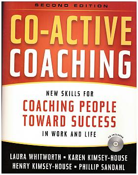 Laura Whitworth, Karen Kimsey-House, Henry Kimsey-House, Phillip Sandahl – Co-Active Coaching: New Skills for Coaching People Toward Success in Work and Life (+ CD)