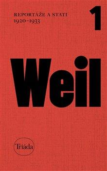 Josef Vohryzek, Jiří Weil, Michael Špirit – Reportáže a stati 1920–1933, Spisy Jiřího Weila, sv. 1