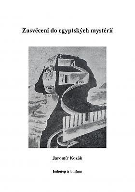 Jaromír Kozák – Zasvěcení do egyptských mystérií