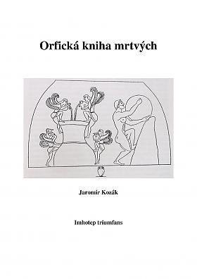 Jaromír Kozák – Orfická kniha mrtvých