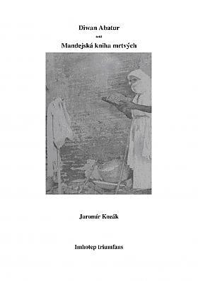 Jaromír Kozák – Diwan Abatur – Mandejská kniha mrtvých