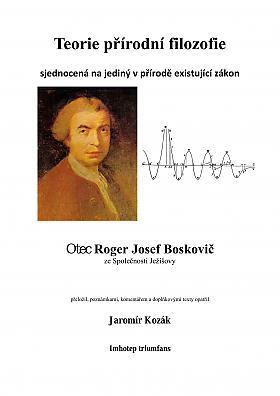 Jaromír Kozák, Roger Josef Boskovič – Teorie přírodní filozofie sjednocená na jediný v přírodě existující zákon