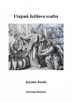 Jaromír Kozák – Utajená Ježíšova svatba