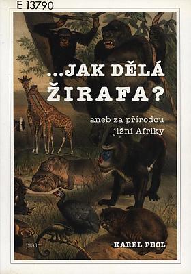 Karel Pecl – Jak dělá žirafa? aneb Za přírodou jižní Afriky